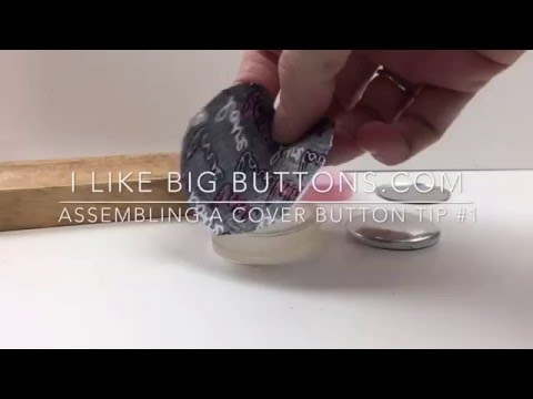 I Like Big Buttons! - Assembling A Fabric Cover Button Tip #1