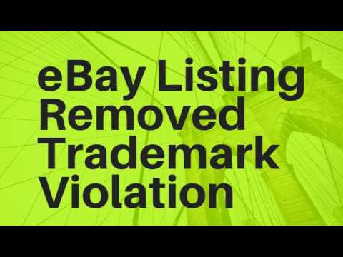 eBay Trademark Violation | Has Your Legitimate Listing Been Taken Down? Removed?