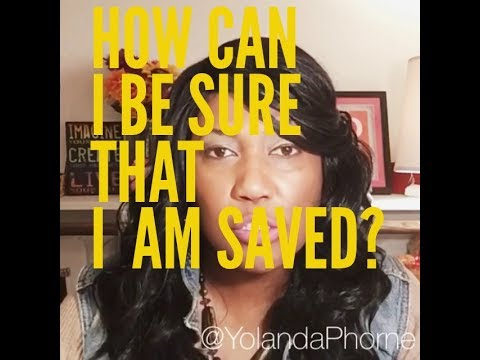 How can I  know for sure that I am SAVED?