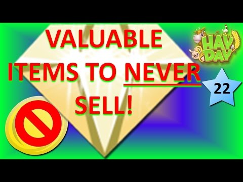 HAY DAY - VALUABLE ITEMS TO NEVER SELL! SELLING AND SAVING ITEMS! PRODUCTS AND SUPPLIES TO KEEP!