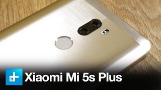 Xiaomi Mi5S Plus Smartphone - Hands On Review