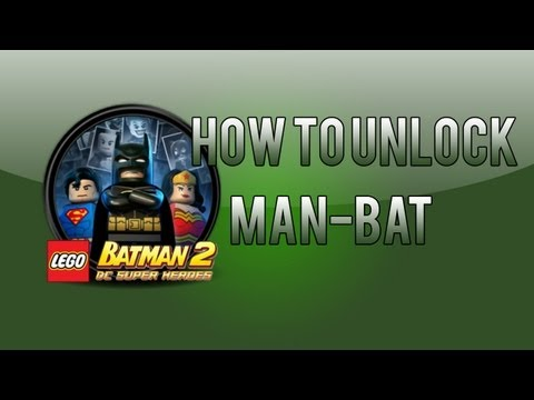 LEGO Batman 2: How To Unlock Man-Bat