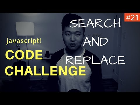 Javascript Coding Challenge #21: Search and Replace
