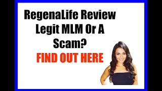 Regenalife Review - Legit Mlm Or A Scam? Find Out Here