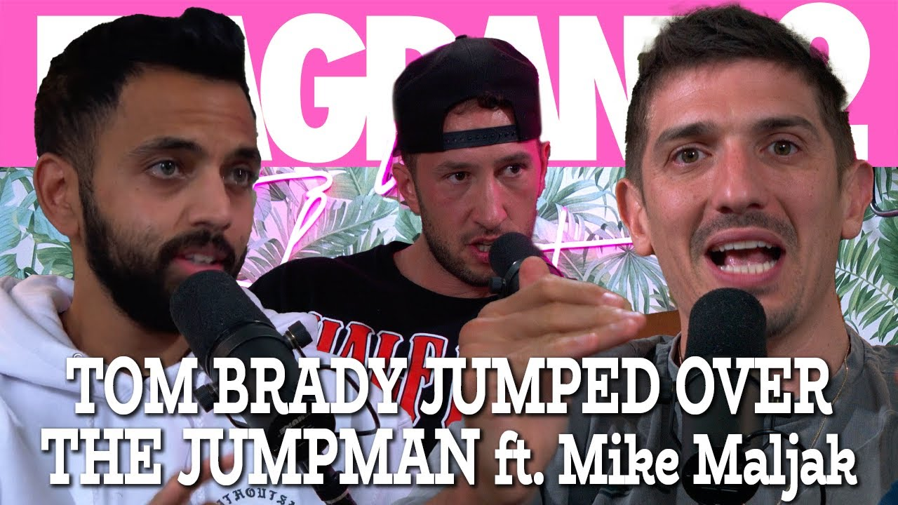 Tom Brady Jumped Over the Jumpman Ft. Mike Majlak | Flagrant 2 with Andrew Schulz and Akaash Singh