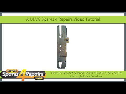 How To Replace A Maco 53431 / 56231 / 5ST / 5 STK Old Style Door Gearbox