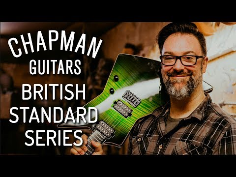 Chapman Guitars - British Standard Series