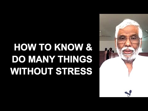 How To Know And Do Many Things Without Stress