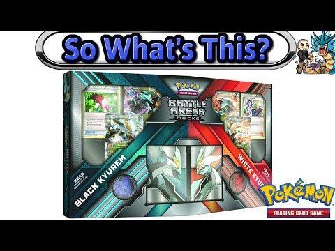 What's This? Battle Arena Decks: Black Kyurem vs. White Kyurem