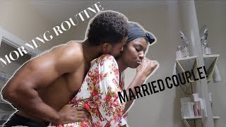 OUR MORNING ROUTINE AS A MARRIED COUPLE!!
