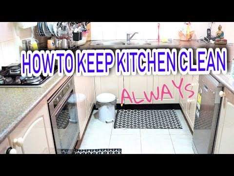 How To Keep Kitchen Clean And Neat All The Time | Top 10 Kitchen Cleaning Habits (2018)