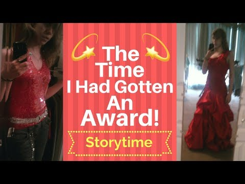 THE TIME I HAD GOTTEN AN AWARD! - STORYTIME!