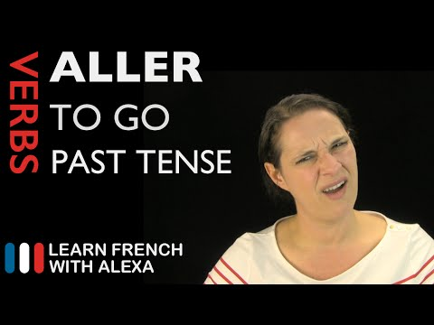 Aller (to go) — Past Tense (French verbs conjugated by Learn French With Alexa)