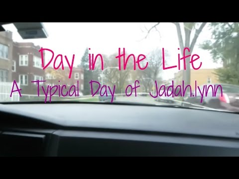 DAY IN MY LIFE | Typical day of slay | 11/10/14 | Jadah.lynn