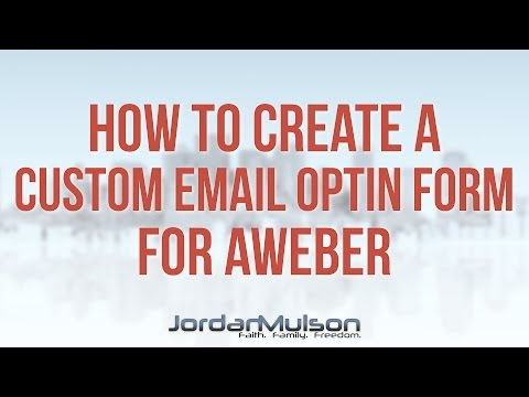 How To Create A Custom Email Opt In Form With Aweber