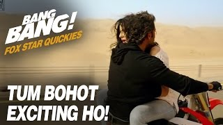 Fox Star Quickies : Bang Bang - Tum Bohot Exciting Ho!
