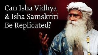 Can Isha Vidhya and Isha Samskriti Be Replicated?