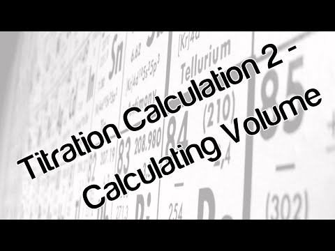Titration calculation 2 - calculating volume