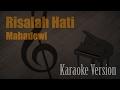 Mahadewi - Risalah Hati Karaoke Version   Ayjeeme Karaoke