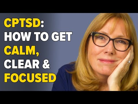 Childhood PTSD and Your Brain: How to Get Calm, Clear and Focused