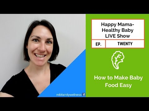 Happy Mama/Healthy Baby, ep. 20...How to Make Baby Food Easy