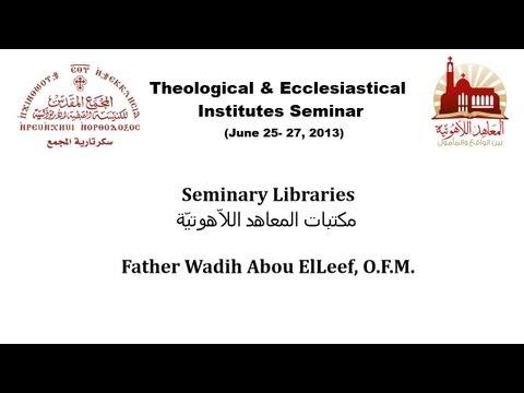 مكتبات المعاهد اللاّهوتيّة  - الأب وديع أبو الليف الفرنسيسكاني Fr Wadih Abou ElLeef