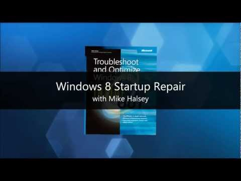 Windows 8 Startup Repair - Troubleshoot and Optimize Windows 8 Inside Out