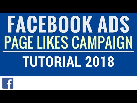 Facebook Ads Pages Likes Campaign Tutorial 2018 - Facebook Page Likes Ads Examples