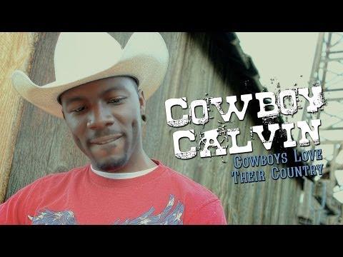 Cowboy Calvin - Cowboys Love Their Country (Official Video)