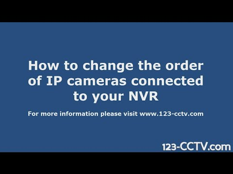 123CCTV Review: How to change order of ip cameras connected to your NVR