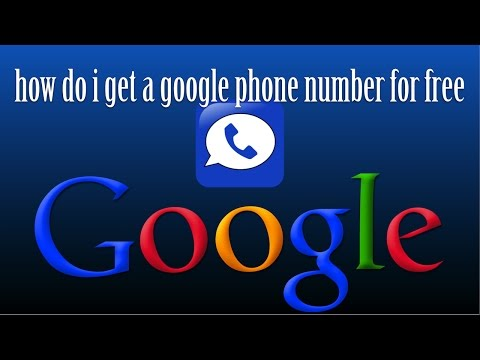 How Do I Get a Google Phone Number For Free
