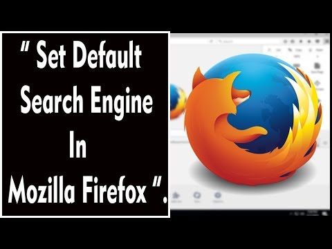 How To Set Default Search Engine In Mozilla Firefox.