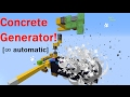 Concrete Generator! [∞ automatic] 17w06a snapshot Vanilla Survival | Ray's Works