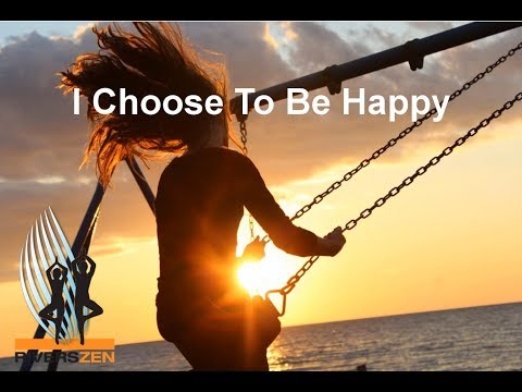 Daily Meditation: I Choose To Be Happy Right Now