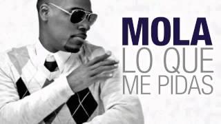 MOLA - Lo Que Me Pidas (Official Web Clip)