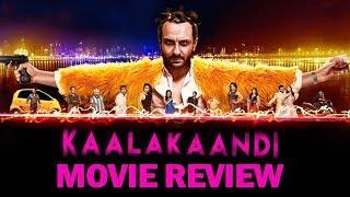 Kaalakaandi | Movie Review | Saif Ali Khan | Vijay Raaz | Kunaal Roy Kapur | Sobhita Dhulipala