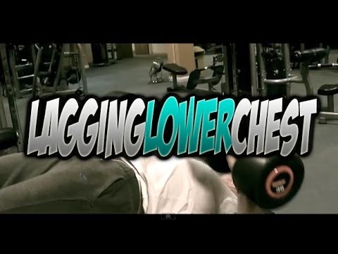 Bringing Up Lagging Lower Chest