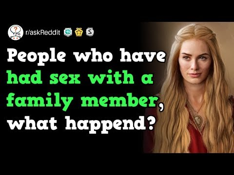 Xxx Mp4 People Who Had Sex With A Family Member How Did It Happen R AskReddit 3gp Sex
