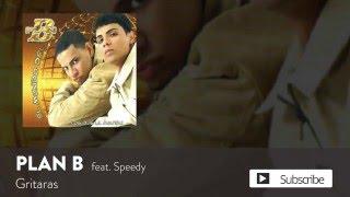 Plan B - Gritaras ft. Speedy [Official Audio]