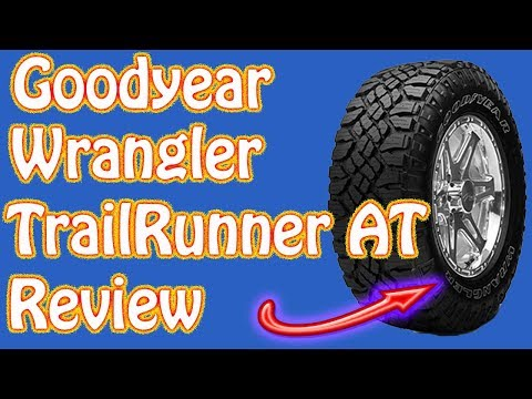 Goodyear WranglerTrailRunner AT Tire Review - 2014 GMC Sierra Replacement All Terrain Tires