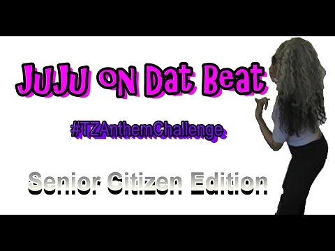 JuJu on Dat Beat Challenge #TZAnthemChallenge SENIOR CITIZEN EDITION v28