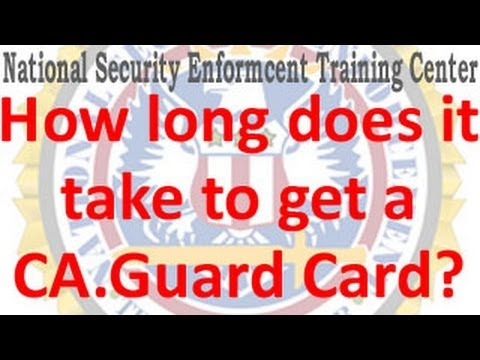 How long does it take to get a California Security Guard Card? (Explained in less than 1 minute)