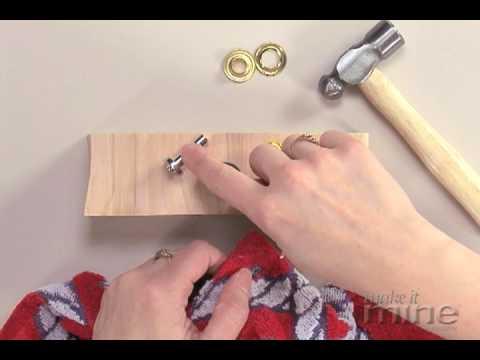 Make It Mine Magazine - Hammer Setting Grommets