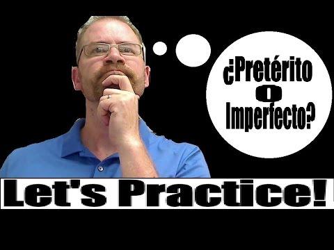 Preterite vs. Imperfect - Practice
