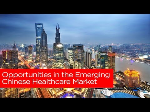 Opportunities in the Emerging Chinese Healthcare Market