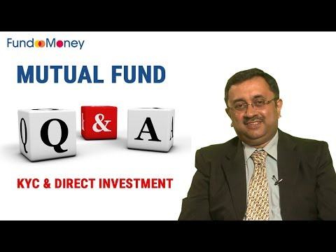 Mutual Fund Q&A, KYC & Direct Investing