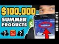 $100,000 SHOPIFY Products To Dropship This Summer - (Shopify Dropshipping)