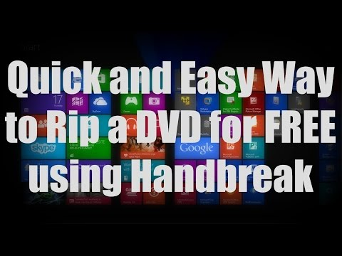 HOW-TO: Rip a DVD for FREE using Handbreak (Step-by-Step Tutorial) - Windows 8/7/XP
