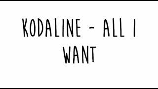 Download Kodaline - All I Want (Lyrics)