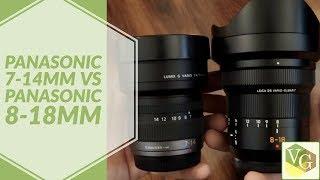 Best Wide Angle Zoom Lens | Panasonic 7-14mm vs 8-18mm
